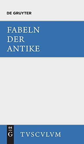 9783110356045: Fabeln der Antike: Griechisch - Lateinisch - Deutsch (Sammlung Tusculum)