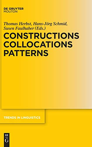9783110356106: Constructions Collocations Patterns (Trends in Linguistics; Studies and Monographs)