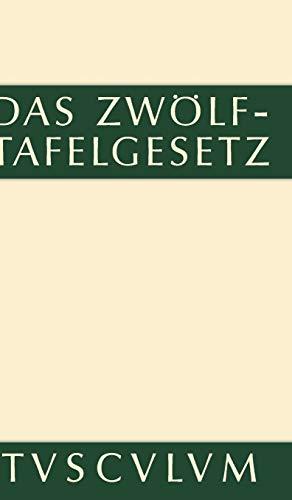 9783110356182: Das Zwölftafelgesetz: Texte, Übersetzungen und Erläuterungen (Sammlung Tusculum)