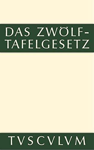 9783110356502: Das Zwolftafelgesetz: Texte, Ubersetzungen Und Erlauterungen (Sammlung Tusculum)