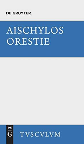 9783110357035: Orestie: Griechisch und deutsch (Sammlung Tusculum)