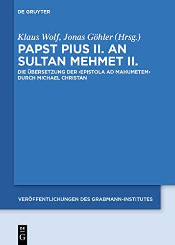Papst Pius II. an Sultan Mehmet II.: Klaus Wolf