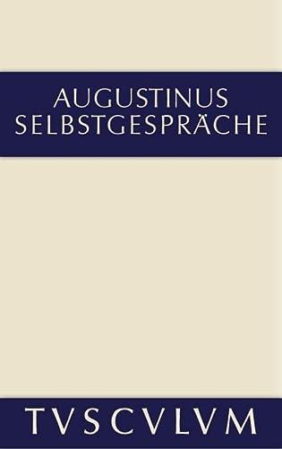 9783110359602: Selbstgespr�che: Lateinisch und deutsch (Sammlung Tusculum)