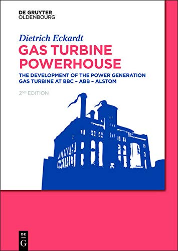 9783110359626: Gas Turbine Powerhouse: The Development of the Power Generation Gas Turbine at BBC - ABB - Alstom