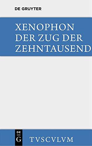 9783110360011: Der Zug Der Zehntausend / Cyri Anabasis: Griechisch-Deutsch (Sammlung Tusculum)