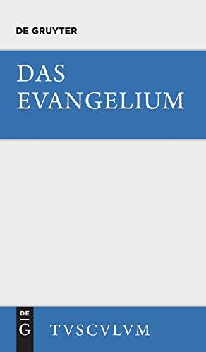 9783110360387: Das Evangelium: Urtext und deutsche Übertragung. Eine Auswahl aus dem Neuen Testament (Sammlung Tusculum)