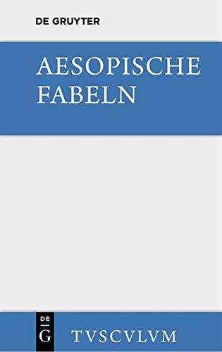 9783110360561: Aesopische Fabeln: Zusammengestellt Und Ins Deutsche Ubertragen (Sammlung Tusculum) (German Edition)