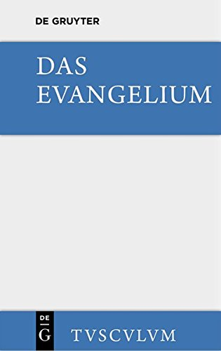 9783110360608: Das Evangelium: Urtext Und Deutsche Ubertragung. Eine Auswahl Aus Dem Neuen Testament (Sammlung Tusculum)