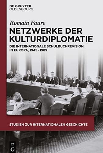 9783110362145: Netzwerke Der Kulturdiplomatie: Die Internationale Schulbuchrevision in Europa, 1945 - 1989