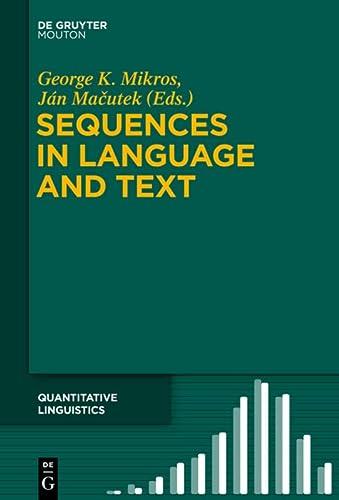 9783110362732: Sequences in Language and Text (Quantitative Linguistics)