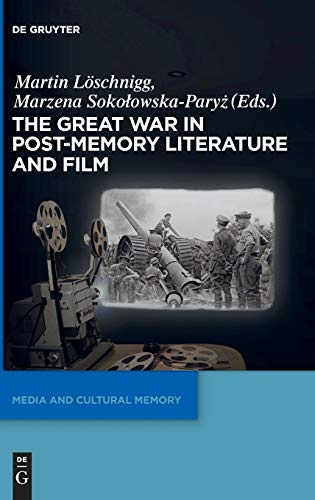 9783110362909: The Great War in Post-Memory Literature and Film (Media and Cultural Memory/Medien und Kulturelle Erinnerung)