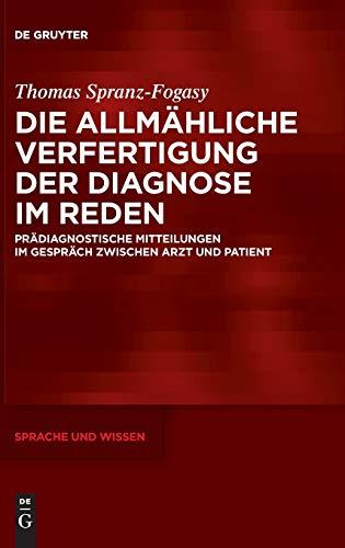 Die allmähliche Verfertigung der Diagnose im Reden: Thomas Spranz-Fogasy