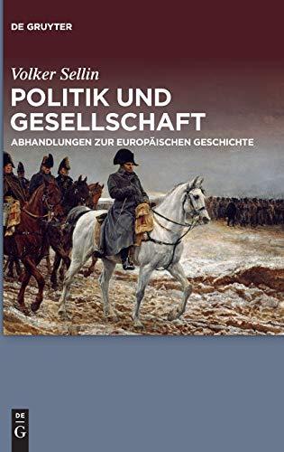 9783110363357: Politik und Gesellschaft: Abhandlungen zur europäischen Geschichte