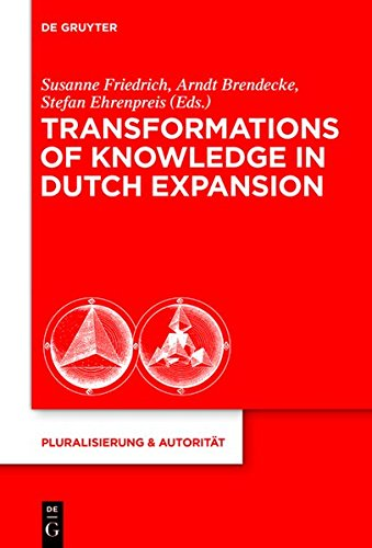 9783110366181: Transformations of Knowledge in Dutch Expansion (Pluralisierung & Autoritat)