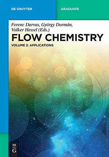 Flow Chemistry Vol. 2: Applications: Ferenc Darvas