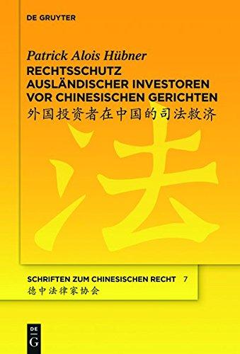 9783110367409: Rechtsschutz Auslandischer Investoren VOR Chinesischen Gerichten (Schriften Zum Chinesischen Recht)