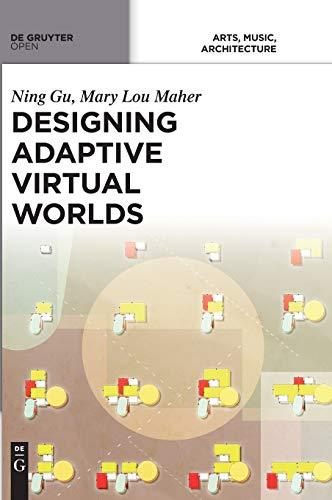 Designing Adaptive Virtual Worlds: Ning Gu