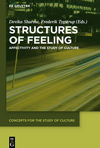 9783110369519: Structures of Feeling: Affectivity and the Study of Culture (Concepts for the Study of Culture (CSC))
