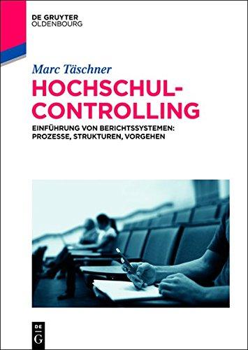 9783110369786: Hochschulcontrolling: Einfuhrung Von Berichtssystemen: Prozesse, Strukturen, Vorgehen