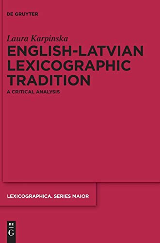 9783110369878: English-Latvian Lexicographic Tradition: A Critical Analysis