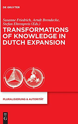9783110370966: Transformations of Knowledge in Dutch Expansion (Pluralisierung & Autoritat)