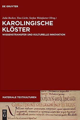 9783110371239: Karolingische Kl�ster: Wissenstransfer und kulturelle Innovation (Materiale Textkulturen)