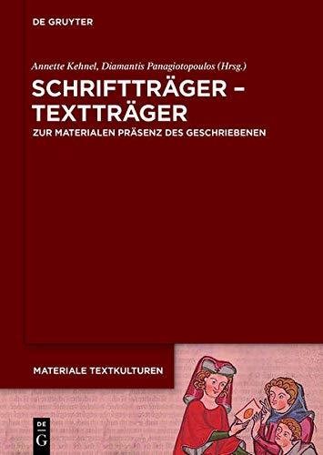 9783110371307: Schriftträger - Textträger: Zur materialen Präsenz des Geschriebenen in frühen Gesellschaften (Materiale Textkulturen)