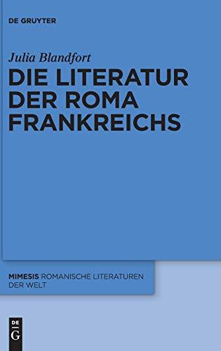 9783110371765: Die Literatur der Roma Frankreichs (Mimesis: Romanische Literaturen Der Welt)
