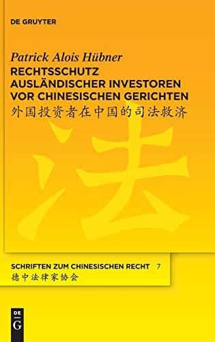 9783110372083: Rechtsschutz ausl�ndischer Investoren vor chinesischen Gerichten: Schriften zum Chinesischen Recht 7