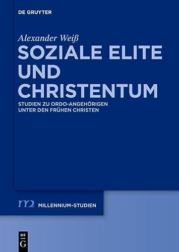 9783110373806: Soziale Elite und Christentum: Studien zu ordo-Angehörigen unter den frühen Christen (Millennium-Studien / Millennium Studies)