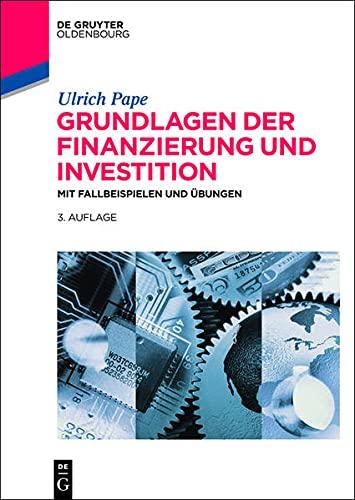9783110373905: Grundlagen der Finanzierung und Investition: Mit Fallbeispielen und Übungen (De Gruyter Studium)