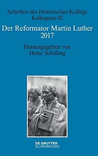 Der Reformator Martin Luther 2017: Heinz Schilling