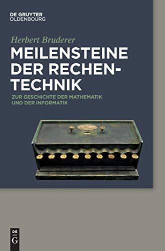 9783110375473: Meilensteine der Rechentechnik: Zur Geschichte der Mathematik und der Informatik
