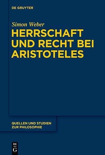 9783110375794: Herrschaft und Recht bei Aristoteles (Quellen Und Studien Zur Philosophie)