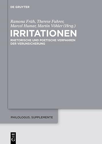 9783110378177: Irritationen: Rhetorische und poetische Verfahren der Verunsicherung (Philologus. Supplemente / Philologus. Supplementary Volumes)