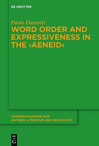 9783110384222: Word Order and Expressiveness in the Aeneid (Untersuchungen Zur Antiken Literatur Und Geschichte)