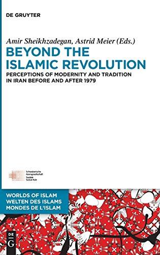 9783110399592: Beyond the Islamic Revolution (Welten Des Islams - Worlds of Islam - Mondes De L'islam)