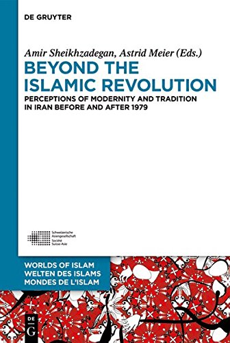 9783110399899: Beyond the Islamic Revolution: Perceptions of Modernity and Tradition in Iran Before and After 1979 (Welten Des Islams - Worlds of Islam - Mondes de L'Islam)