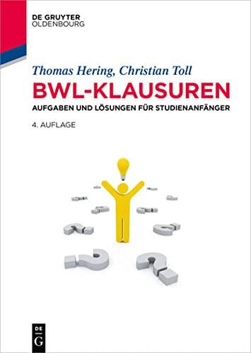 9783110401974: Bwl-klausuren: Aufgaben Und Losungen Fur Studienanfanger (Lehr- Und Handbucher Der Wirtschaftswissenschaft) (German Edition)