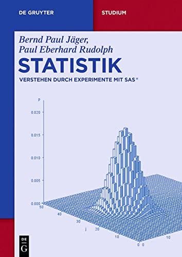 9783110402698: Statistik: Verstehen durch Experimente mit SAS® (De Gruyter Studium)