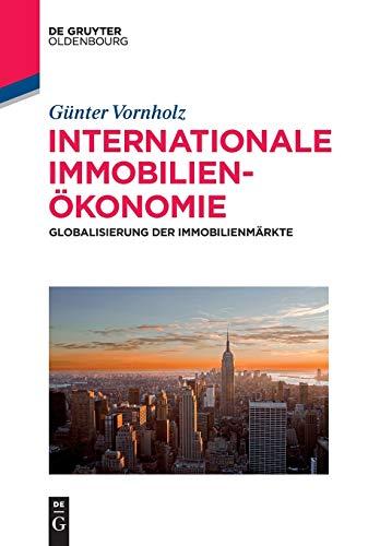 9783110403121: Internationale Immobilienökonomie: Globalisierung der Immobilienmärkte (de Gruyter Studium)