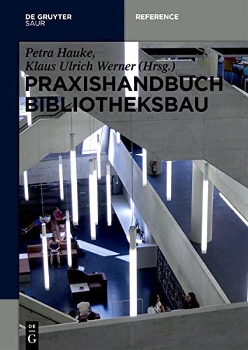 9783110403138: Praxishandbuch Bibliotheksbau: Planung Gestaltung Betrieb (de Gruyter Reference) (German Edition)