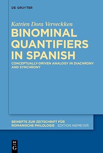 Binominal Quantifiers in Spanish: Katrien Dora Verveckken