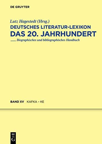 9783110404340: Deutsches Literatur-Lexikon: Kafka - Karnein: Das 20. Jahrhundert: 25