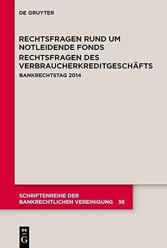 Rechtsfragen rund um notleidende Fonds. Rechtsfragen des Verbraucherkreditgeschäfts