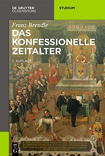 9783110405682: Das konfessionelle Zeitalter (Akademie Studienbucher - Geschichte)