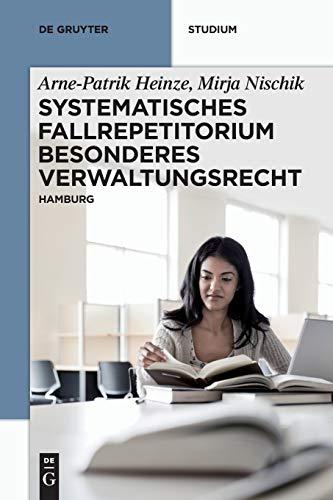 Systematisches Fallrepetitorium Besonderes Verwaltungsrecht: Arne-Patrik Heinze