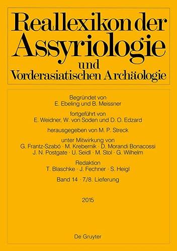 9783110408966: Reallexikon Der Assyriologie Und Vorderasiatischen Archaologie. Bd 14/Lieferung 7/8: Lieferung 7/8 (German Edition)