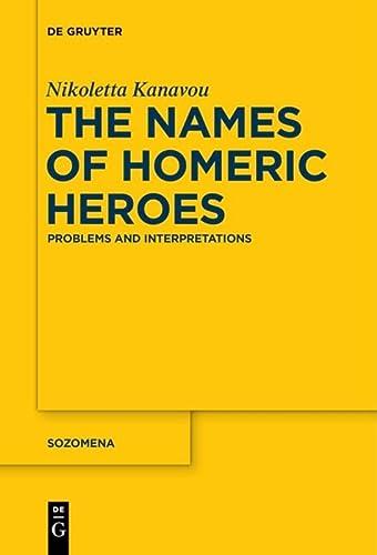 9783110409970: The Names of Homeric Heroes (Sozomena)