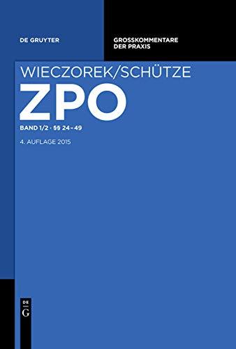 Grosskommentare der Praxis §§ 24-49: Rolf A. Schütze